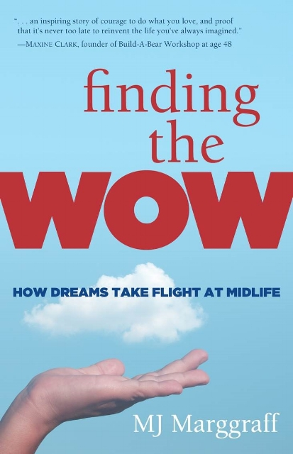 "Amazon #1 New Release; May 2003, BT Publishing, Boston. / ""I wrote 'Finding the Wow', hoping it will inspire others to do what they love."" / Photo Courtesy MJ Marggraff"