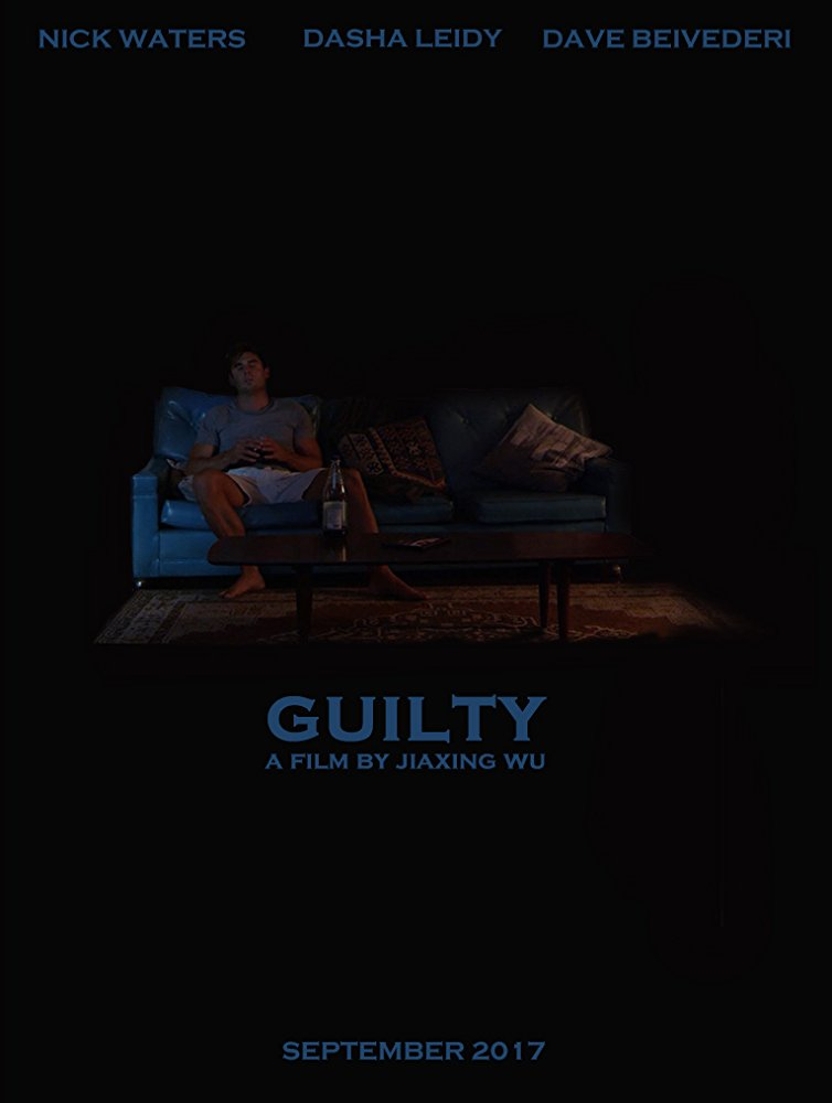 GUILTY (2017) - (Short Film/Cortometraje)Credit: 1st Assistant DirectorGenre: Drama.Directed by Jiaxing Wu.Synopsis:Erik only wants his perfect life to keep that way, but his sudden brother's suicide change it all.Country: USA-China