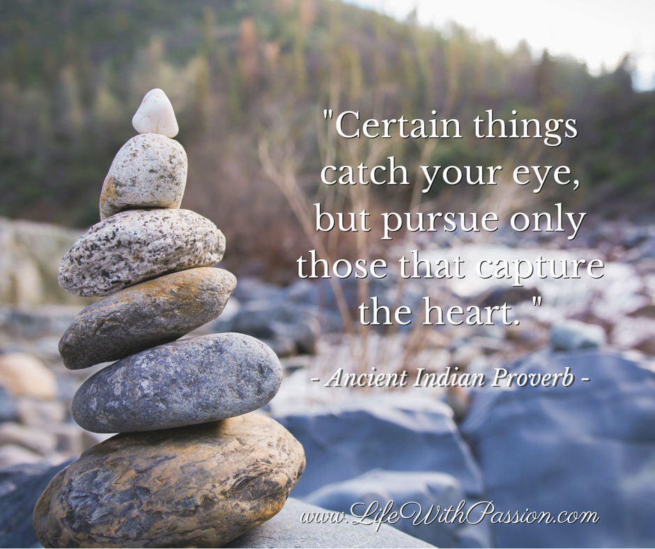 Certain things catch your eye, but pursue only those that capture the heart - Proverb - Contact.png