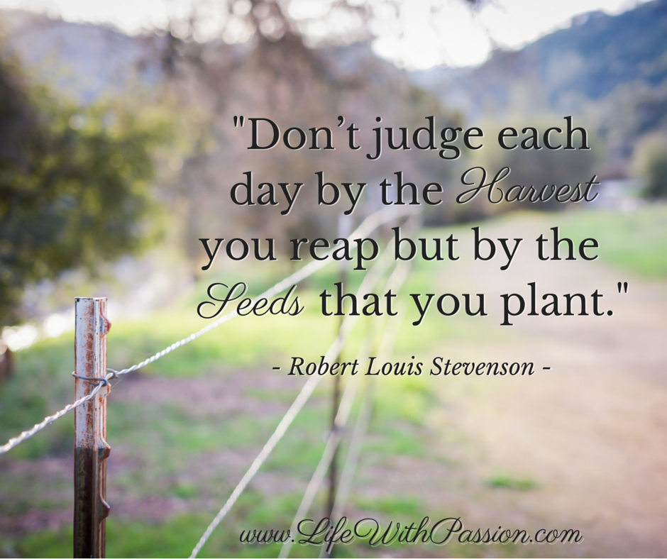 Don't judge each day by the harvest you reap - Stevenson - Contact.png