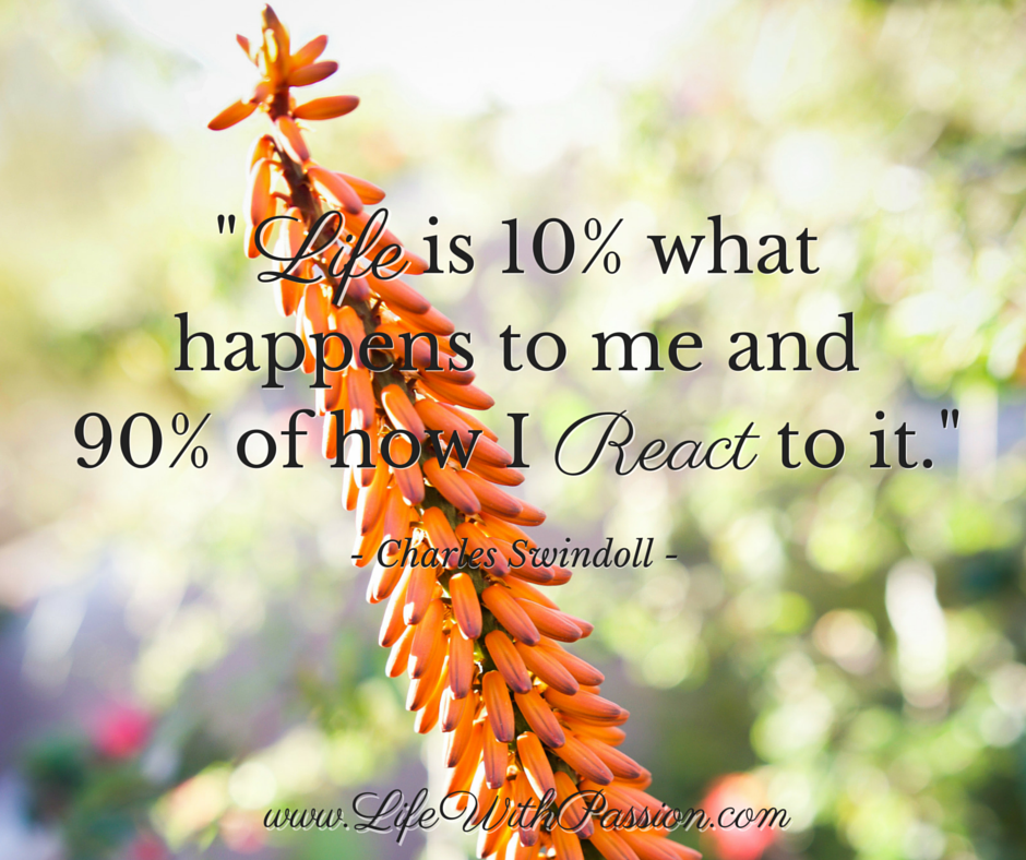 Life is 10% what happens to me and 90% of how I react to it - Swindoll - Contact.png