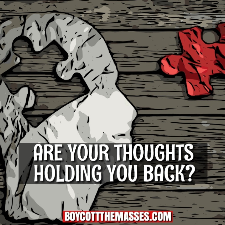 are your thoughts holding you back.JPG