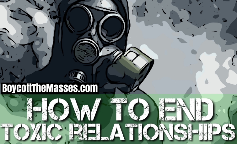 How To End Toxic Relationships