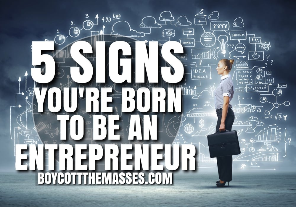 Born To Be AN Entrepreneur