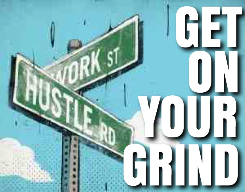 Get On Your Grind