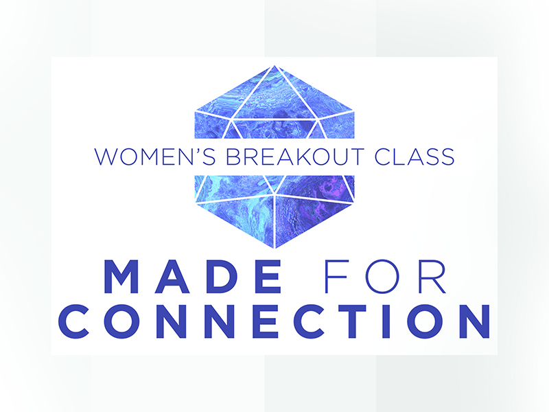 BREAKOUT CLASS MADE FOR CONNECTION WOMEN WEBSITE.jpg