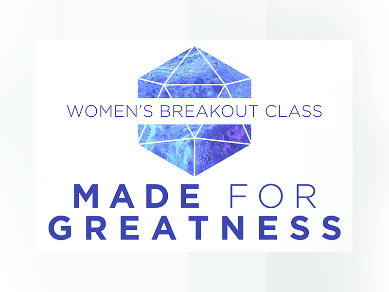 BREAKOUT CLASS MADE FOR GREATNESS WOMEN WEBSITE.jpg