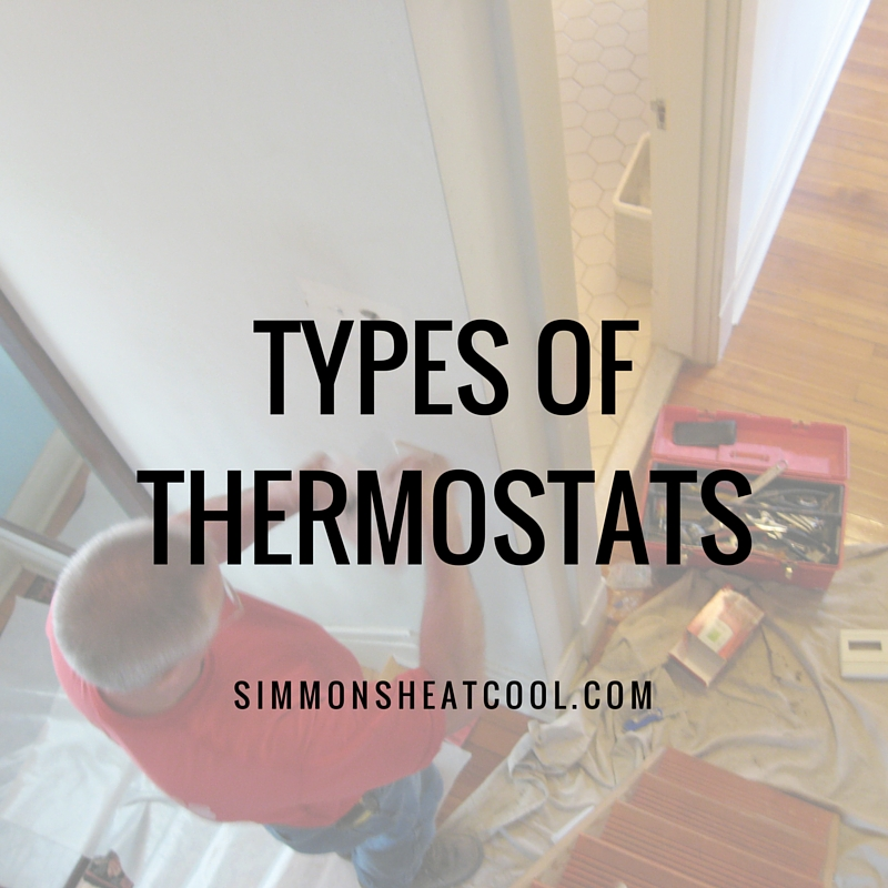 Different types of thermostats Simmons Heating and Cooling