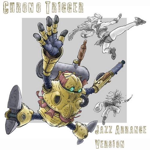Chrono Trigger: Jazz Arrange Version