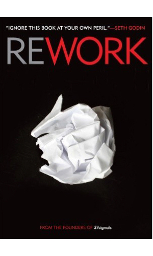 Rework - New ideas on what work can be