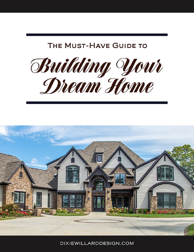 Planning Your New Home Dixie Willard Design