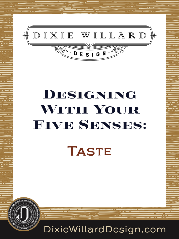 designing-with-five-senses-taste Dixie Willard Design