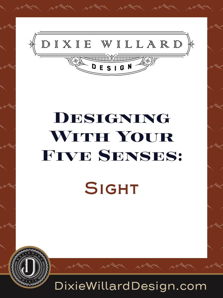 designing-with-five-senses-sight Dixie Willard Design