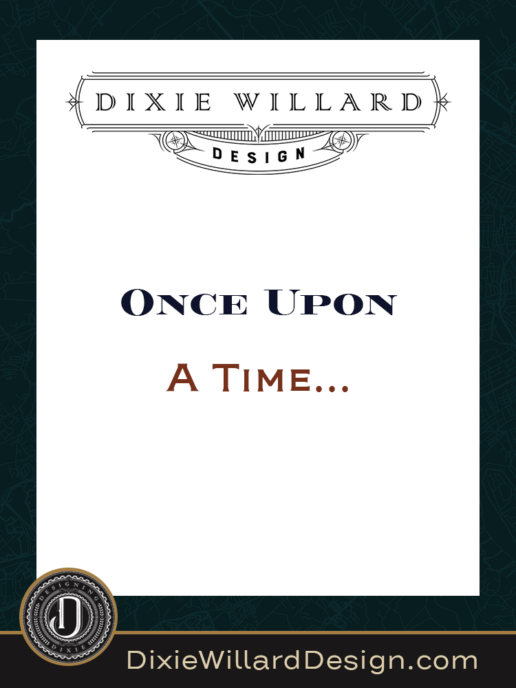 Once Upon a time Dixie Willard Design