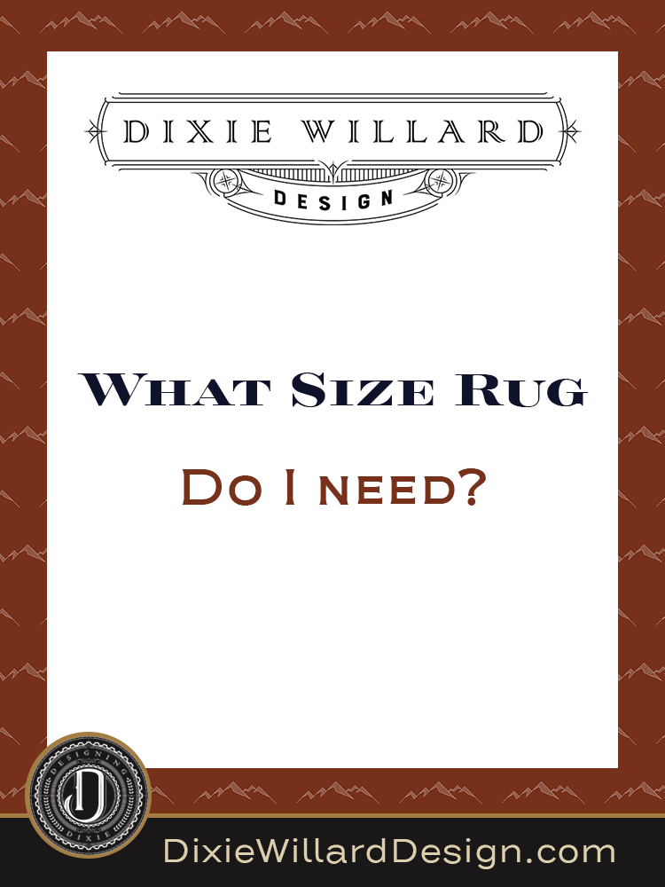What size rug do i need Dixie Willard Design