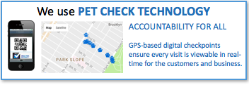 Click here to learn more about Pet Check - the GPS enabled check-in/out technology that we use