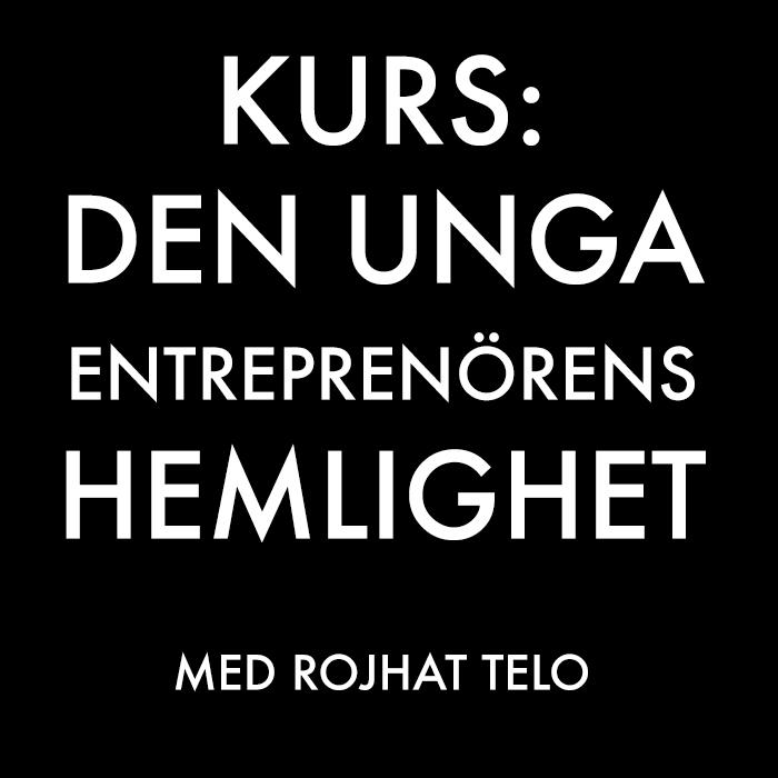 - ANMÄLAN STÄNGD - En inspirerande kurs i 10 delar för de som vill fördjupa sig i entreprenörsskap, framgång och personlighetsutveckling. Kursen hålls av Rojhat Telo och diplom utdelas till deltagare som medverkat i samtliga delar.