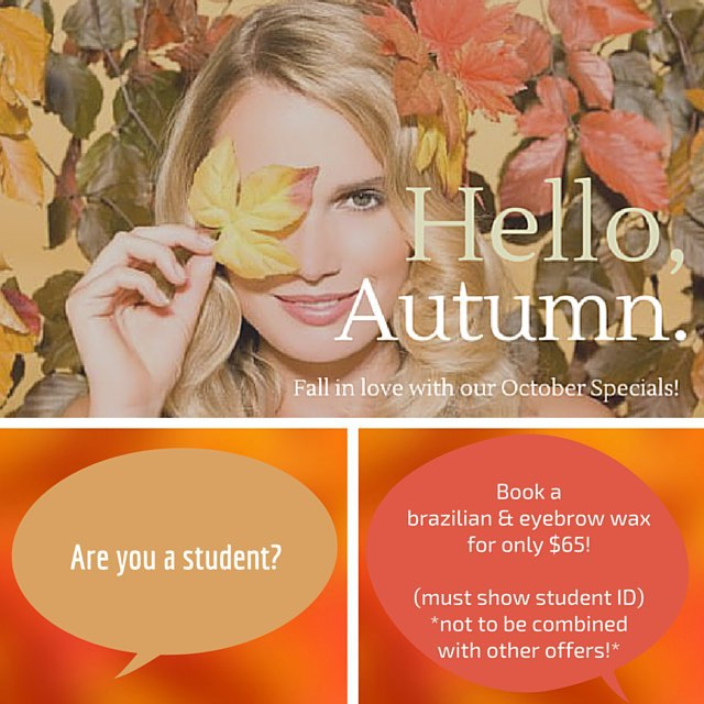 Offer valid for month of October! Students, come get a Brazilian and eyebrow wax at a discounted rate!!! 🍂🍁🍂🍁