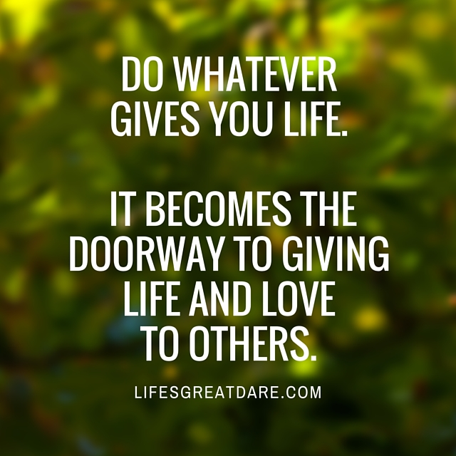 do what gives life.jpg