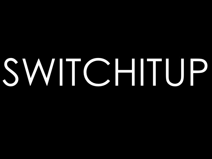 Switchitup
