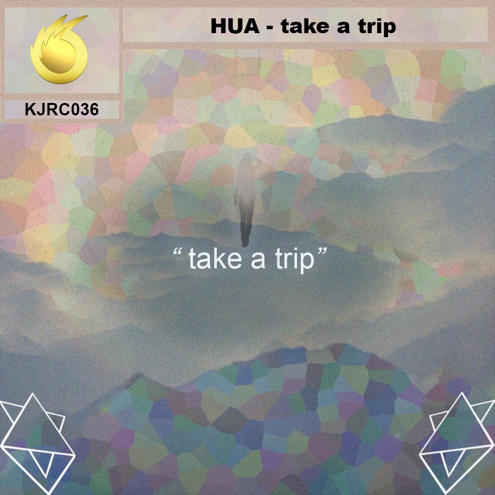 Hua - Take A Trip