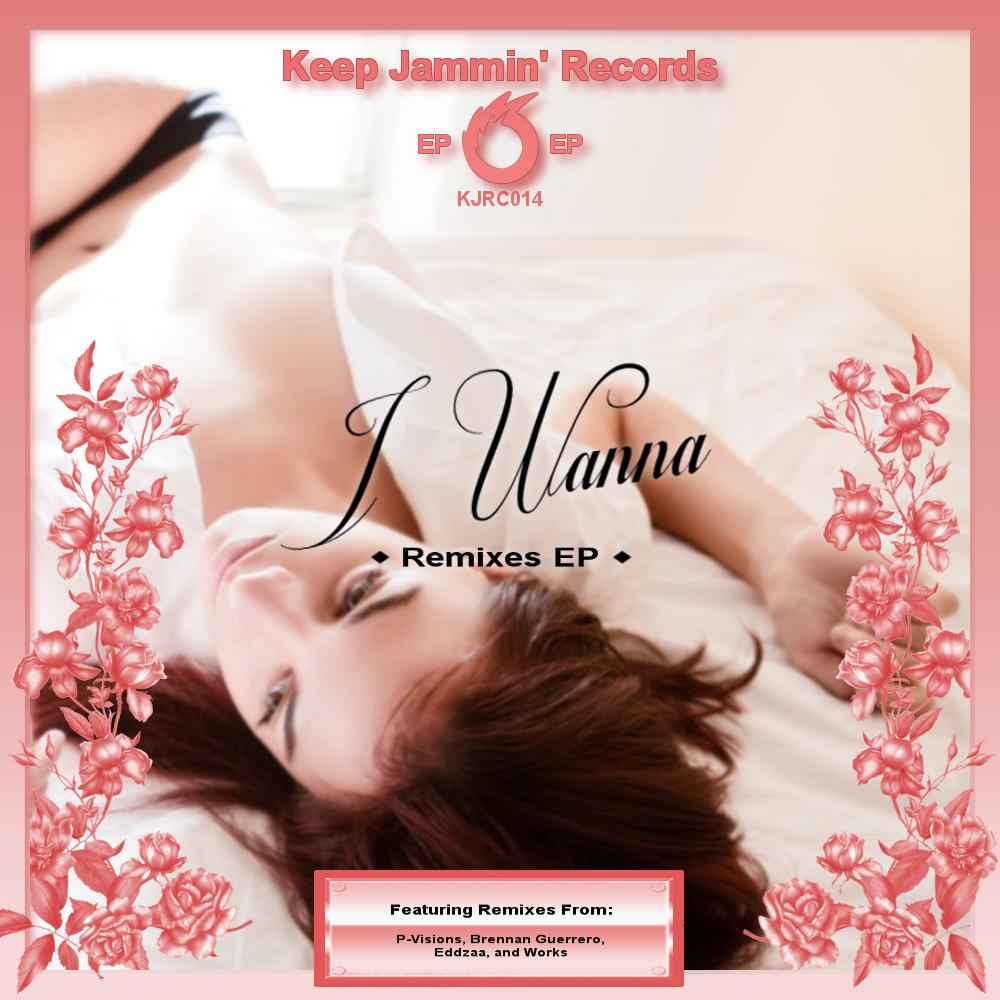 I Wanna - Remixes EP
