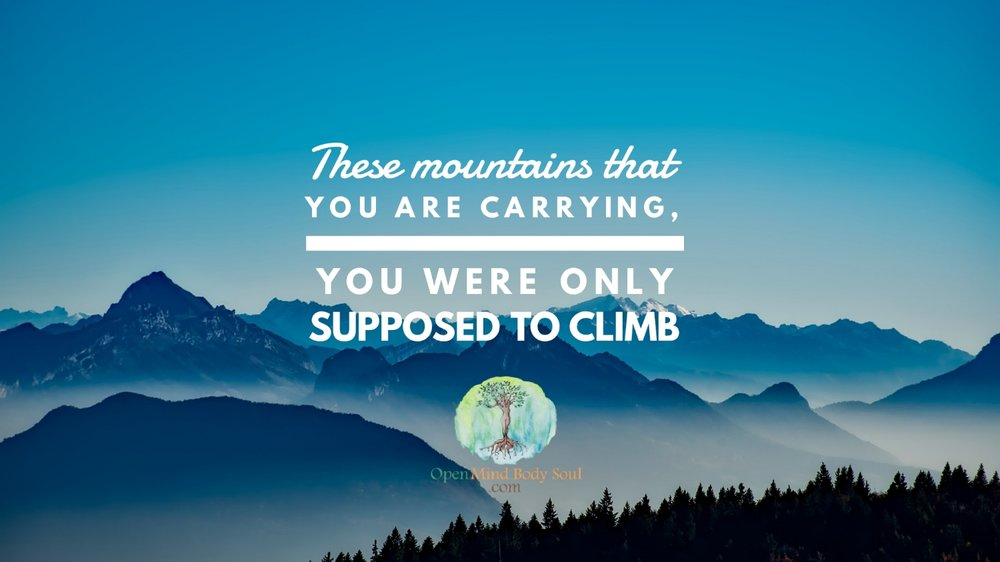 Quote-mountains-you-are-carrying-you-were-to-climb