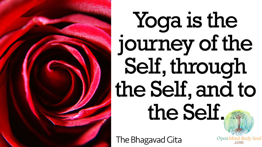 Yoga is the Journey of the Self, through the Self, and to the Self- Bhagvad Gita Quote