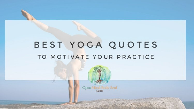The Best Yoga Quotes From A Instructor To Motivate You For Your Practice