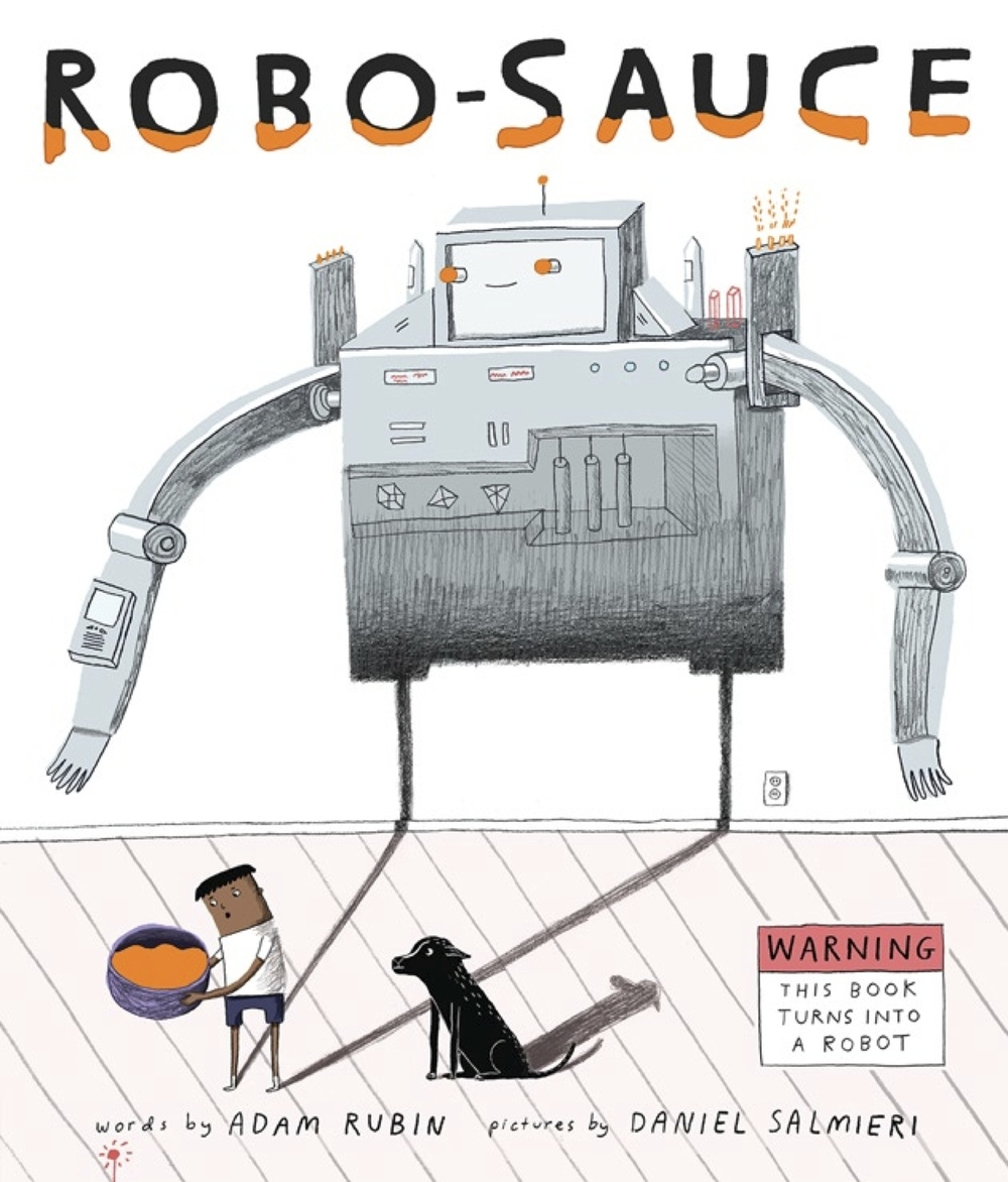 Robo-Sauce by Adam Rubin and  Daniel Salmieri  ( Penguin Dial Books )   This book has great storytelling, lovely illustrations and fun interaction at its heart. It starts off with the story of a boy who learns the secret of a magic potion (Robo-Sauce) that can turn anything into a robot. Including this book! Through ingenious paper folding, you end up with a different book, all 'robotised'. Such fun!   Orders yours  here.