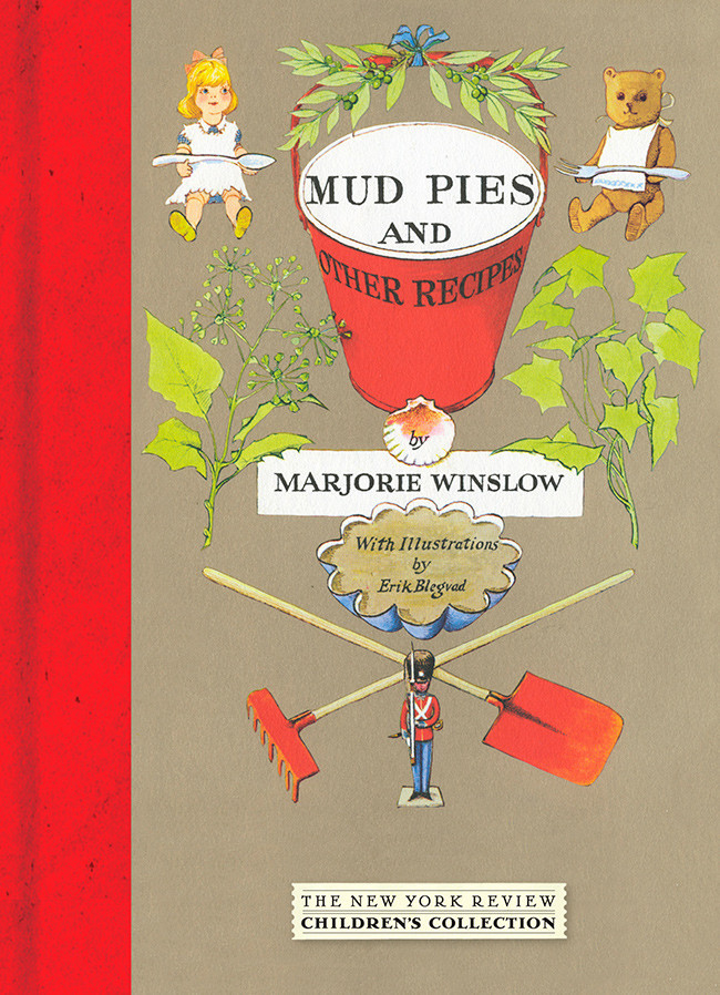 Mud Pies and Other Recipes by Marjorie Winslow, illustrated by Erik Blegvad (New York Review) Need the recipe for a Mud Pie? Well, this book is for you! This delightfully funny book will teach all budding chefs how to make not only the tastiest of all mud pies but also wood chip dip and bark sandwiches. Essential grub for teddies and other food adventurers! This is definitely the scrummiest and most imaginative recipe book we know of. Get yours here.