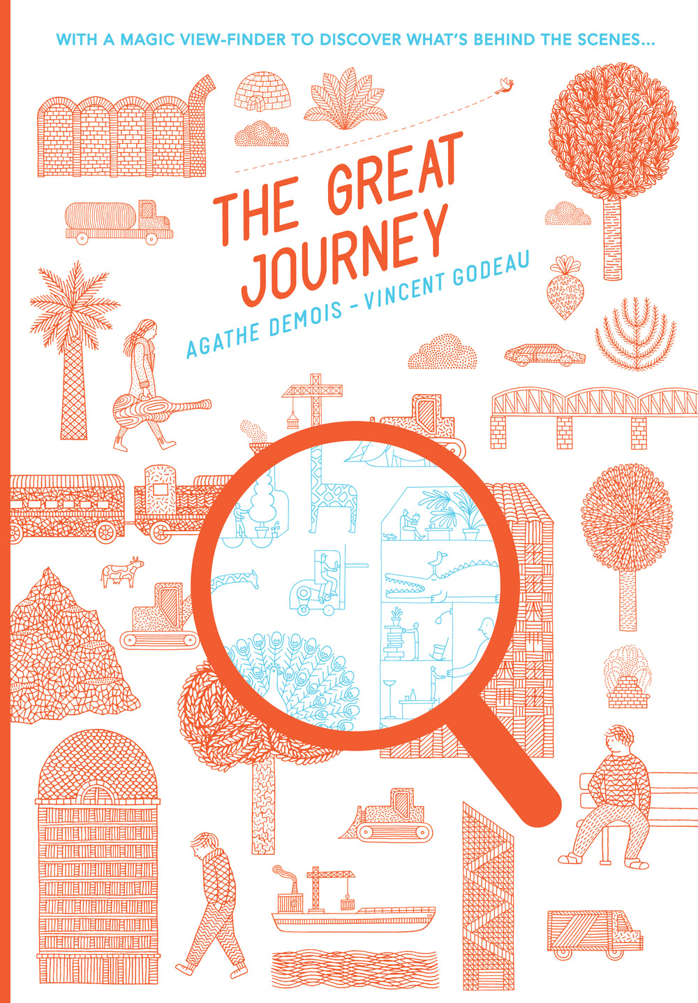 The Great Journey by  Vincent Godeau  and  Agathe Demois  ( Tate Publishing )   Not many books make us gasp. This one definitely did. In fact, we broke records on the longest jaw-drop ever when we discovered this magical book. It tells the story of a bird's journey around the world, from cities to the jungle. It comes with a magical paper magnifying glass which reveals in each scene exquisite hidden things. A must buy!    Get yours  here .