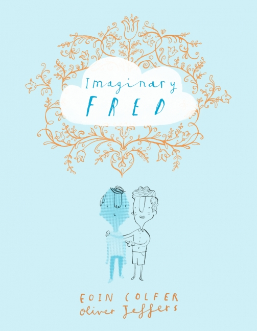 Imaginary Fred by Eoin Colfer, illustrated by  Oliver Jeffers  ( Harpers Collins Children )   This sweet and heartwarming book explores what happens when an imaginary friend gets replaced by a real friend. It is a dilemma that some of us may be too old to remember but it will certainly resonate with all kids and the young at heart!     Get yours  here .