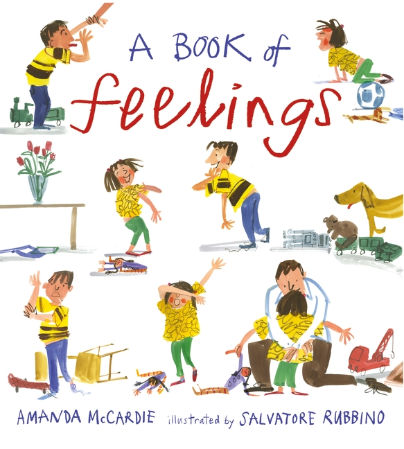 A Book of Feelings by Amanda MacCardie and  Salvatore Rubbino  ( Walker Books )   This book follows two kids and their dog for one day and explores how many feelings they experience in this short 24 hours. Exquisitely illustrated, it is a book that has great purpose and that will spark interesting conversations with your little ones.   Get yours  here .