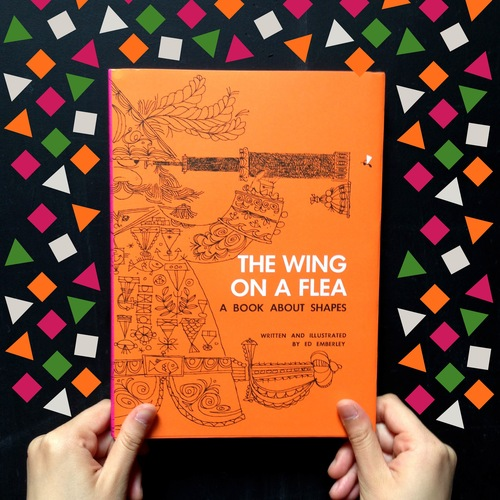 The Wing On A Flea by Ed Emberley ( Ammo Books )   This beautiful book is all about discovering what shapes the world is made of: a rectangle is a  piece of confetti, a circle is a pea and a triangle 'the wing on a flea'.  Get Yours  Here .