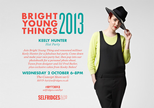 Hat Workshop / Party - Selfridges London - Bright Young Things Showcase