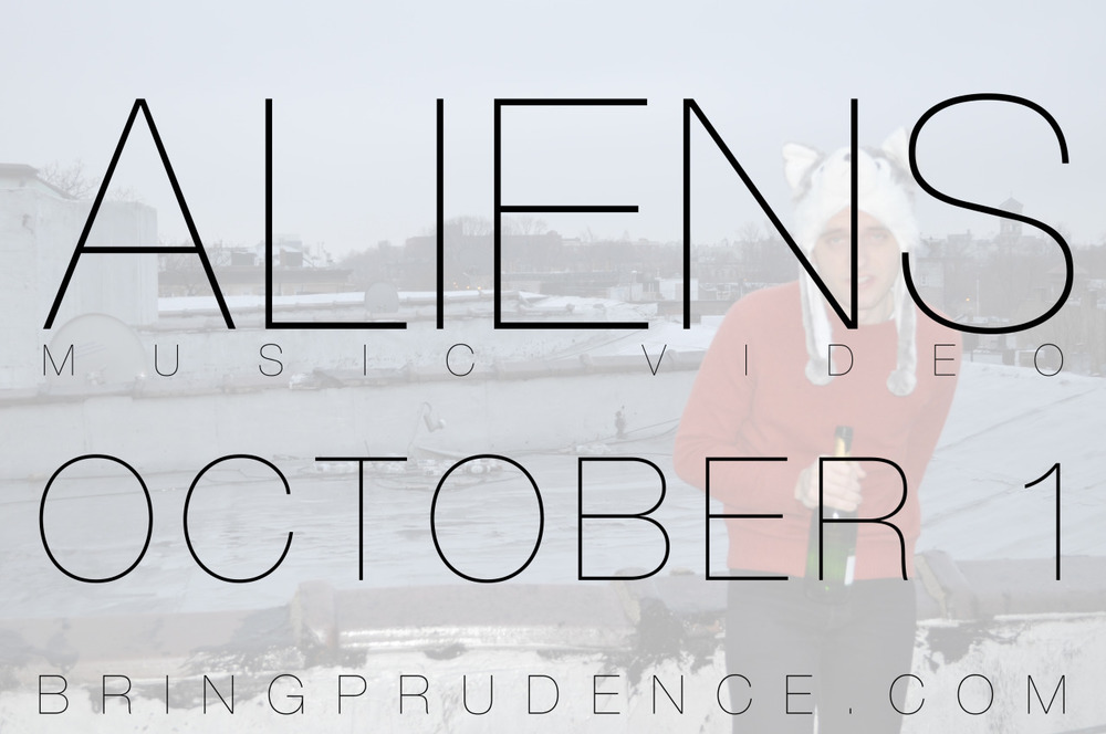 "My new music video for ""Aliens"" will be released on October 1st!   Listen/download album at  http://music.bringprudence.com"