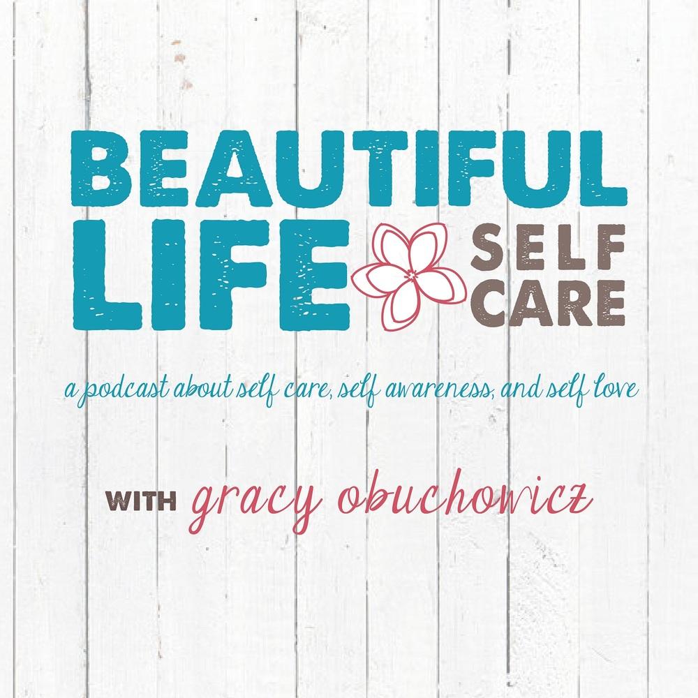 Self Care w/ Gracy  / 2015