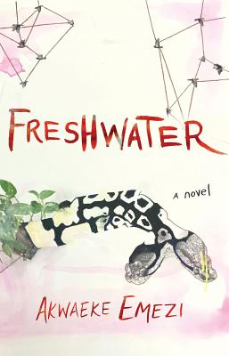 """Freshwater by Akwaeke Emezi.  """"From a Western perspective, this book is about a young woman struggling with mental illness. But, if you can shift your perspective and align to Emezi's center, the book is about a woman/ogbanje struggling with embodiment. Immersive and beautifully written."""""""