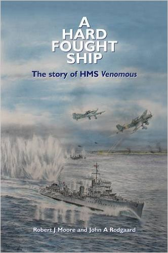 A Hard Fought Ship: The Story of HMS Venomous