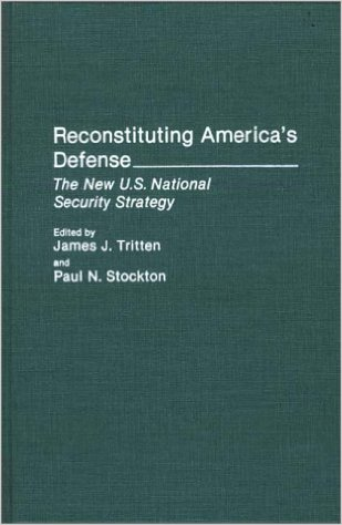 Reconstituting America's Defense: The New U.S. National Security Strategy