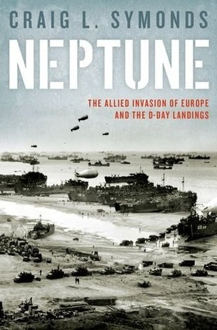 Neptune by Craig L. Symonds - 2015 Samuel Eliot Morison Award For Naval Literature