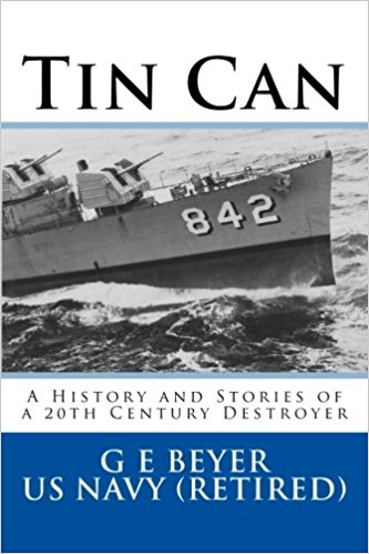 Tin Can: A History and Stories of a 20th Century Destroyer