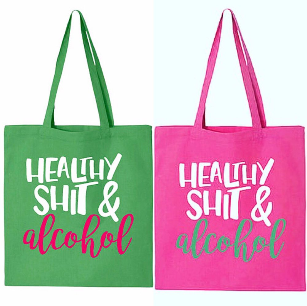 $19.99 GREEN & PINK HEALTHY SHIT & ALCOHOL TOTES