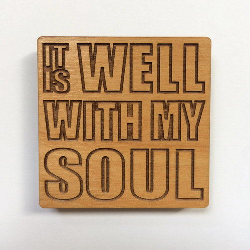 $7.99 IT IS WELL WITH MY SOUL WOOD MAGNET