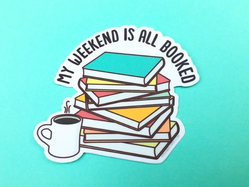 $2.99 MY WEEKEND IS ALL BOOKED STICKER