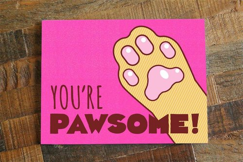 $4.49 YOU'RE PAWSOME CAT GREETING CARD
