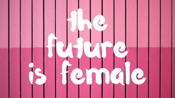 THE FUTURE IS FEMALE COLLECTION