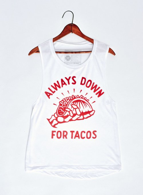 $28.99 ALWAYS DOWN FOR TACOS MUSCLE TEE
