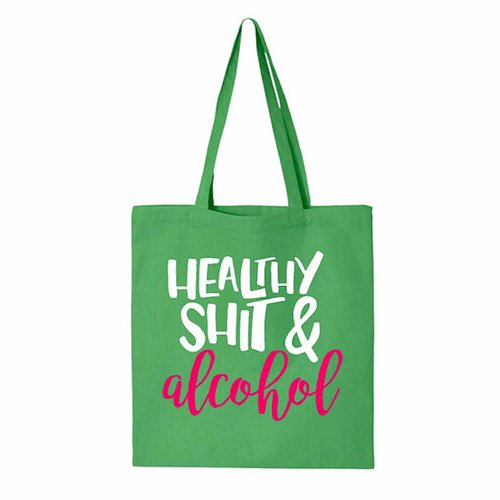 HEALTHY SHIT & ALCOHOL TOTE BAG